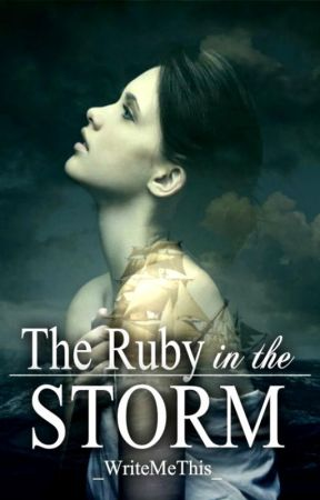 The Ruby in the Storm by _WriteMeThis_