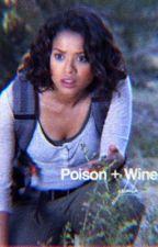 poison & wine || bellamy blake by yslaila
