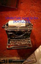 Undertale song lyrics [KHTLL13/zeebo] by Pokeypaintbrush