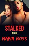 Stalked By The Mafia Boss cover