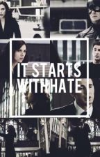 It Starts With Hate by RomanogersForever_31