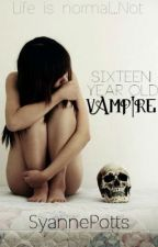 Sixteen Year Old Vampire by SyannePotts