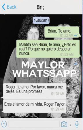 Maylor Whatsapp; Queen. [TERMINADA] by dmilunx