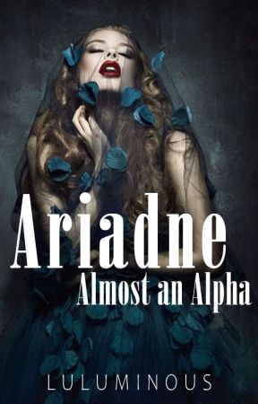 Ariadne: Almost an Alpha | ✓ by luluminous
