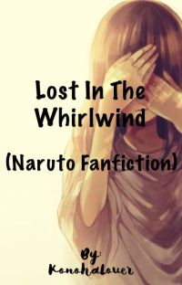 Lost in the Whirlwind (Naruto Fanfic) cover