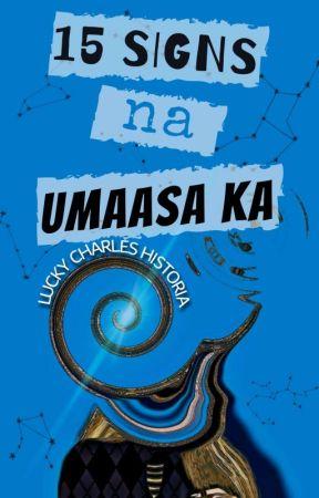 15 Signs na Umaasa Ka by LuckyCharlesHistoria