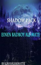 Shadow Pack-Einen Badboy als Mate *Neu von LouisaLeseratte