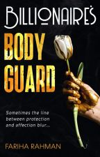 Billionaire's Bodyguard [𝐏𝐔𝐁𝐋𝐈𝐒𝐇𝐄𝐃.] by ImAWandererxo