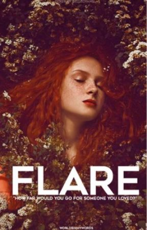 Flare by worldsinmywords