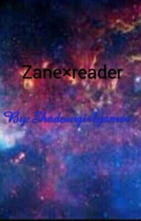 Zane X Reader (Mystreet) by shadgirlgamer