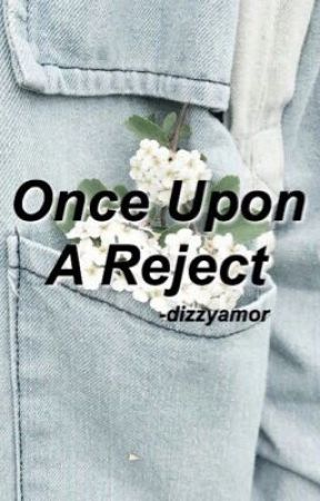 Once Upon A Reject by dizzyamor