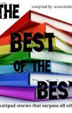 The Best Of The Best On Wattpad by Wowchilee