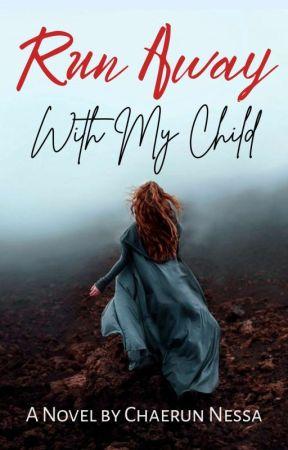 Run Away With My Child [Reinkarnation Stories] by ChaerunNessa