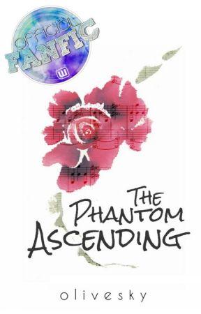 The Phantom Ascending |✔| [Phantom of the Opera Fanfiction] by olivesky