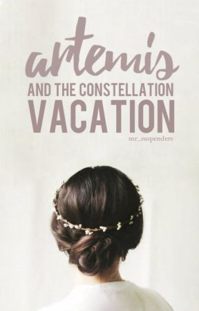 Artemis and the Constellation Vacation (#OnceUponNow) by mr_suspenders