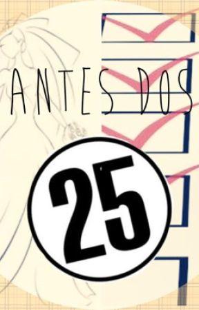 Antes dos 25 by garota87