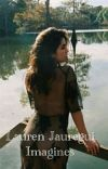 Lauren Jauregui Imagines (COMPLETE) cover