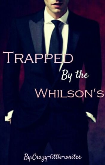 Trapped By The Whilson's