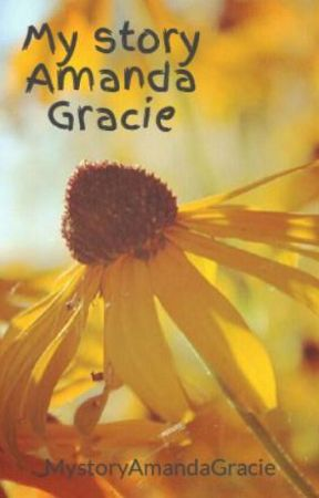 My story Amanda Gracie by MystoryAmandaGracie