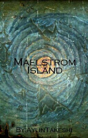 Maelstrom Island: Ninjago Fanfic by Katelyn-And-Aylin