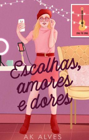 Escolhas, Amores e Dores  by AKAlves