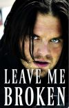 Leave Me Broken [Winter Soldier] II cover
