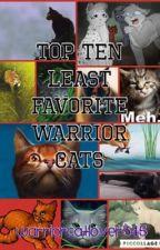 Top Ten LEAST Favorite Warrior Cats by warriorcatlover345