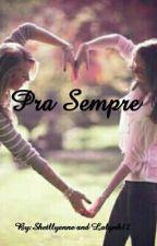 Pra Sempre by Sherllyenne