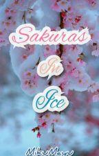 Sakuras In Ice (A Bleach Fan fiction) by MikuMayu