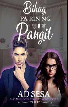 BIHAG PARIN NG PANGIT (ANG NABUNTIS KONG PANGIT BOOK-2) ✔️ by ad_sesa