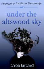 Under the Altswood Sky (The Altswood Saga #2) by ChloeFairchild