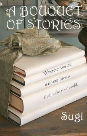 A BOUQUET OF STORIES by sugichand