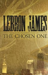 LeBron James: The Chosen One cover