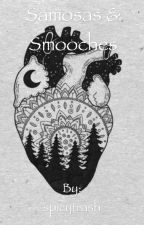 Samosas & Smooches by spicytrash