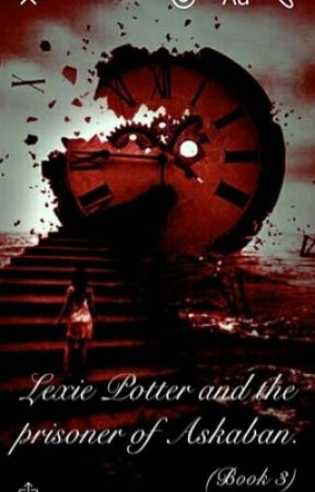 Lexie Potter and the prisoner of Azkaban by Mischief87654321