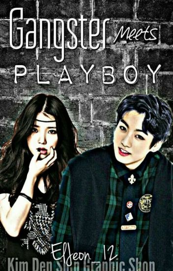 Gangster Meets Playboy [[UNDER REVISION]]