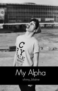 My Alpha (My Alpha Series Book 1 boyxboy)(under revision) cover