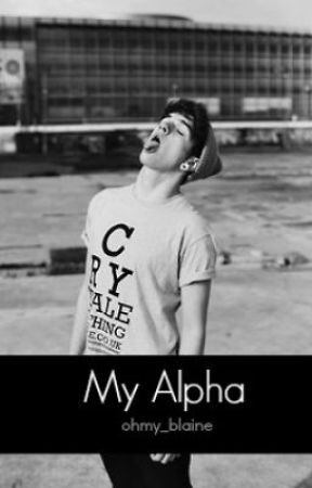 My Alpha (My Alpha Series Book 1 boyxboy)(under revision) by ohmy_blaine