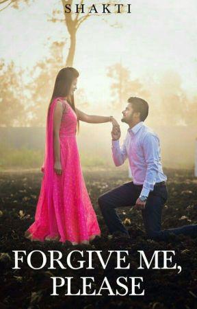 Forgive me, please (Completed) ✔ by ksvsindhu