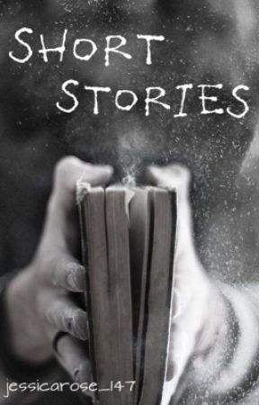 Short Stories by Jessica_Rose147