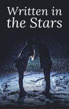 Written in the Stars by hopelesslyoptimistic