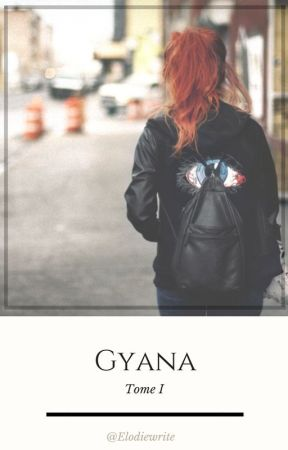 Gyana Tome I : Insaisissable by Elodiewrite