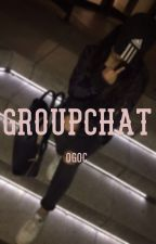 Groupchat || ogoc by maloleypopp