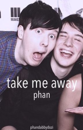 Take Me Away | Phan by phandabbydozi