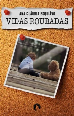 Vidas Roubadas- completo até 30/07 by AnaCludiaEsquivo