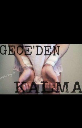 GECE'DEN KALMA by SelinSuSoylu4