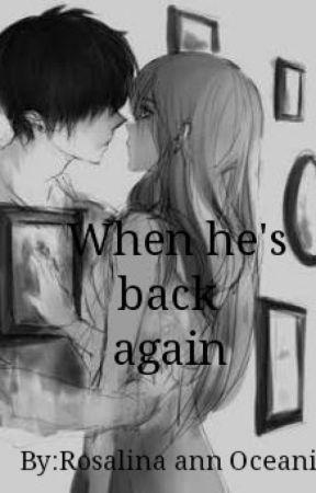WHEN HE'S BACK AGAIN by trisha1974