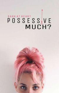 Possessive Much? cover