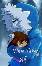Time Takes All (challenge complete) by Summer_Bird