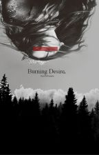 Burning Desire by lilywooods